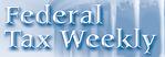 Federal Tax Weekly Logo